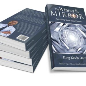 The Winner In The Mirror - Activating Your Superpowers: Mind, Body, and Spirit