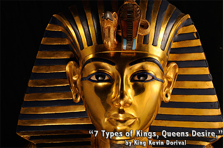 7 Types of Kings, Queens Desire by King Kevin Dorival