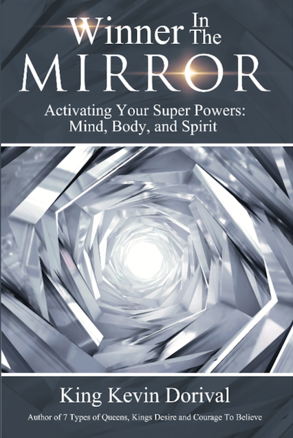 The Winner In The Mirror - Activating Your Superpowers: Mind, Body, and Spirit book cover by King Kevin Dorival